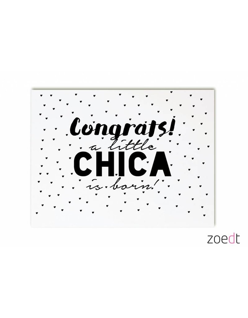 Zoedt Kaart met tekst Congrats, a little chica is born