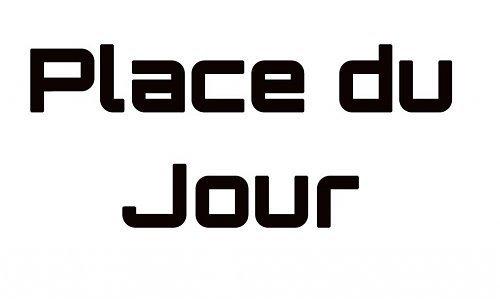 PLACE DU JOUR