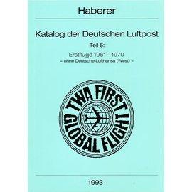 Haberer Katalog der Deutschen Luftpost Teil 5: Erstflüge 1961-1970