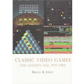 Shire Classic Video Games - The Golden Age, 1971-1984