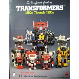 Schiffer The Unofficial Guide to Transformers 1980s Through 1990s