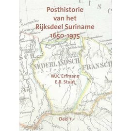 Po & Po Posthistorie van het Rijksdeel Suriname 1650-1975 Deel 1