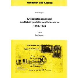 Neues Handbuch Kriegsgefangenenpost Deutscher Soldaten und Internierter 1939-1945 Teil I Der Westen