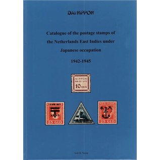 Dai Nippon Catalogue of the Postage Stamps of the Netherlands East Indies under Japanese Occupation 1942-1945