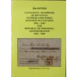 Dai Nippon Catalogue / Handbook of Revenues Netherlands Indies Japanese Occupation 1942-1945 and Republic of Indonesia Administration 1945-1949