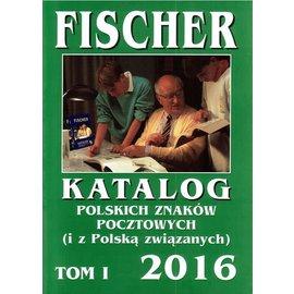 Fischer Katalog Polskich Znaków Pocztowych Tom I 2016