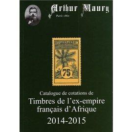Maury Catalogue de cotations de Timbres de l' ex-empire français d'Afrique 2014-2015