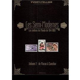 Yvert & Tellier Les Semi-Modernes 1941-1960 volume 2: de Macao à Zanzibar
