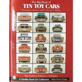 Schiffer The Big Book of Tin Toy Cars Passenger, Sports, and Concept Vehicles