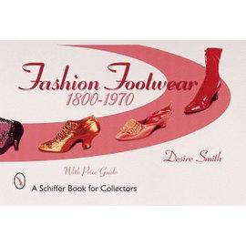 Schiffer Fashion Footwear 1800-1970