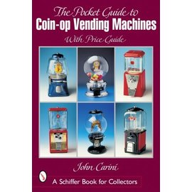 Schiffer The Pocket Guide to Coin-op Vending Machines