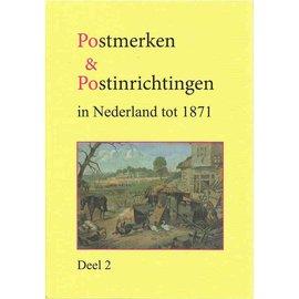 Po & Po Postmerken & Postinrichtingen in Nederland tot 1871 deel 2