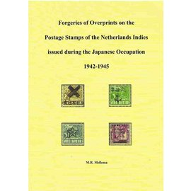Dai Nippon Forgeries of Overprints on the Postage Stamps of the Netherlands Indies issued during the Japanese Occupation 1942-1945
