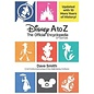Disney Editions Disney A to Z - The Official Encyclopedia