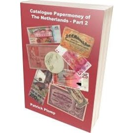 Plomp Catalogue Papermoney of the Netherlands 1760-Present. Part 2