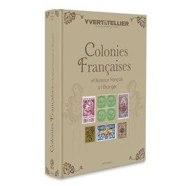 Yvert & Tellier Colonies Françaises et Bureaux Français à l´étranger - 2022