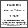 Double Drip Menthol Tobacco