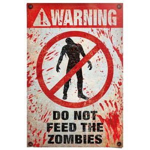 Poster Warning! Do Not Feed The Zombies