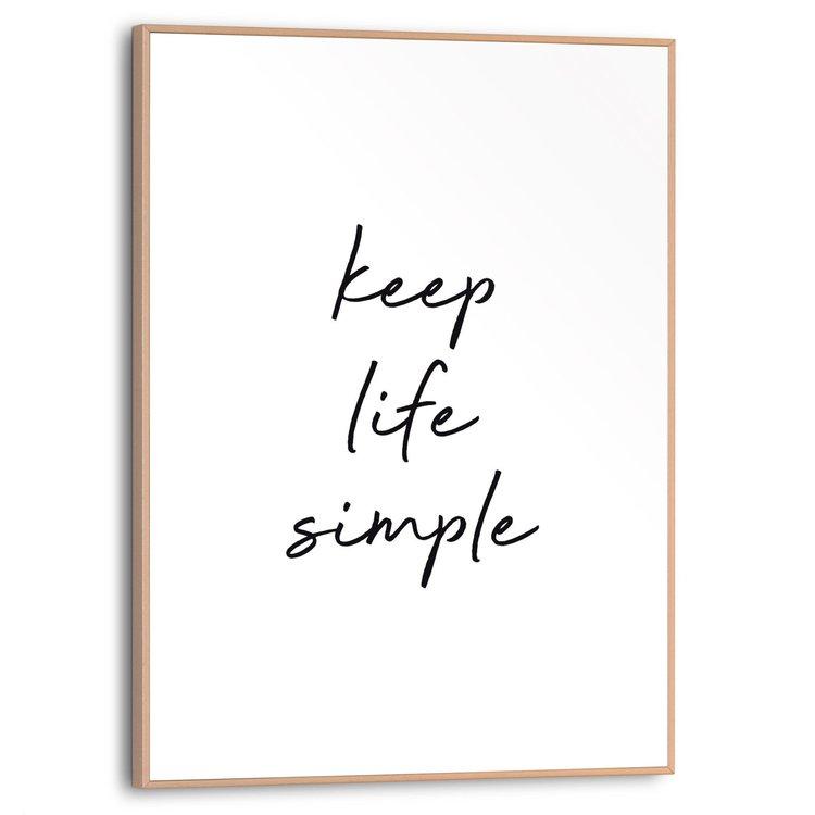 Keep life simple Engelse tekst - Quote - Modern - Schilderij Slim Frame MDF 30 x 40 cm