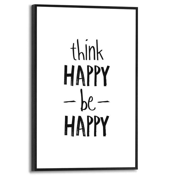 Think happy, be happy Engelse tekst - Quote - Modern - Schilderij Slim Frame MDF 20 x 30 cm