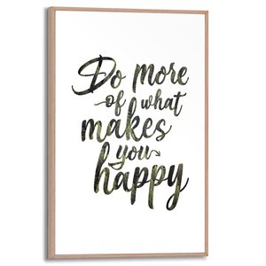 Schilderij Do more of what makes you happy