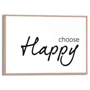Schilderij Choose Happy