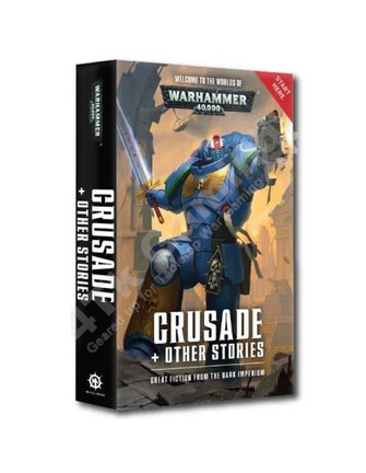 Games Workshop Wh40K: Crusade + Other Stories (Pb)