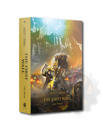 Black Library Horus Heresy: S.O.T: The First Wall (Hb)