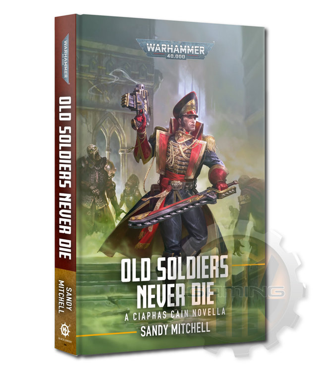 Black Library Ciaphas Cain:Old Soldiers Never Die (Hb)