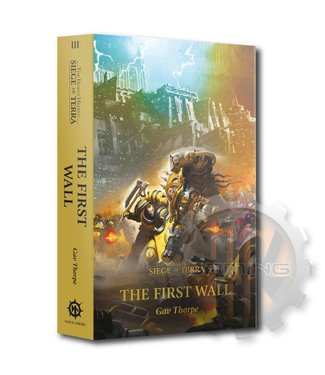 Black Library Horus Heresy: S.O.T: The First Wall