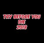 Try Before You Die 2018
