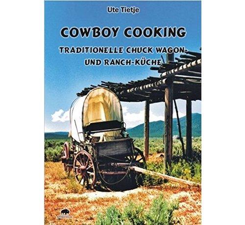 Cowboy Cooking Traditionelle Chuck Wagon und Ranch-Küche