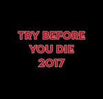 Try Before You Die 2017
