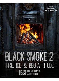 Smokey Goodness PRE-ORDER Black Smoke 2 Fire, Ice en BBQ Attitude GESIGNEERD!