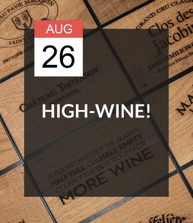 26 AUG - High-Wine!