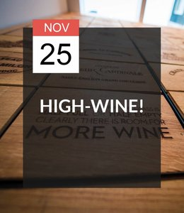 25 NOV - High-Wine!
