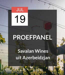 19 JUL - Proefpanel: Savalan Wines uit Azerbeidzjan