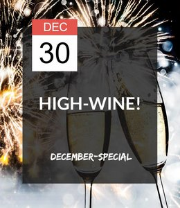 30 DEC - High-Wine December Special!