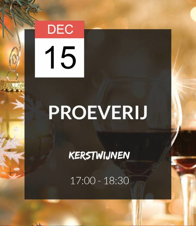 15 DEC - Proeverij: Kerstwijnen (17:00 - 18:30)