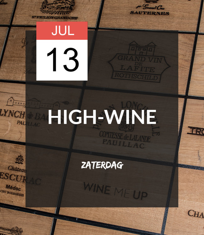 13 JUL - High-wine!