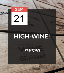 21 SEP - High-wine!