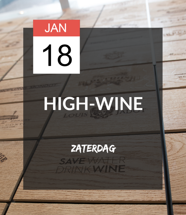 18 JAN - High-wine!