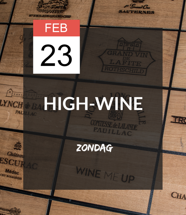 23 FEB - High-wine!