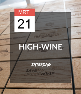 21 MRT - High-wine! * UITGESTELD
