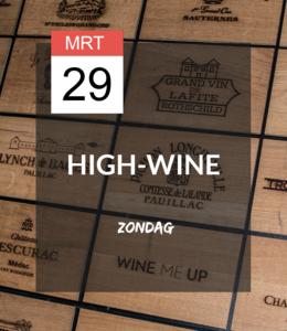 29 MRT - High-wine! * UITGESTELD