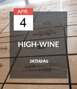 4 APR - High-wine! * UITGESTELD