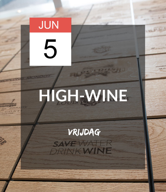 5 JUN - High-wine!