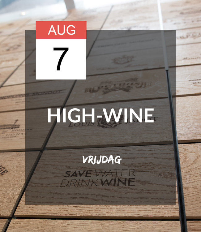 7 AUG - High-wine!