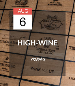 6 AUG - High-wine!