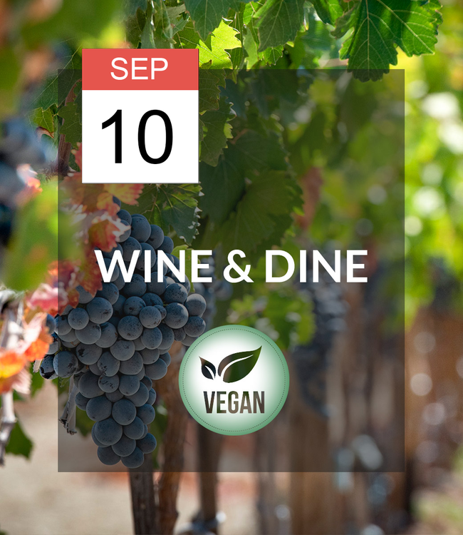 10 SEP - Wine & Dine: Vegan!